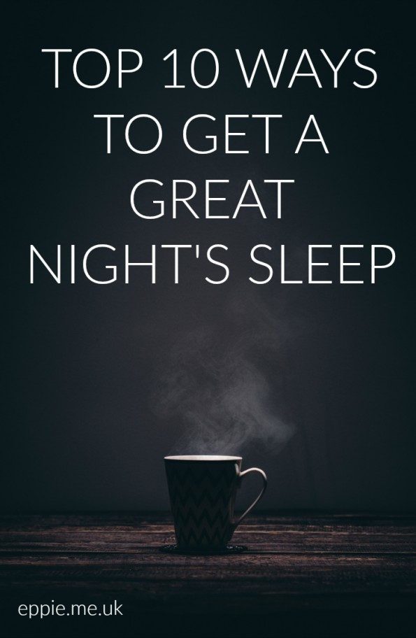 Top 10 ways to get a great nights sleep